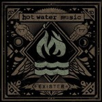 Hot Water Music, Exister